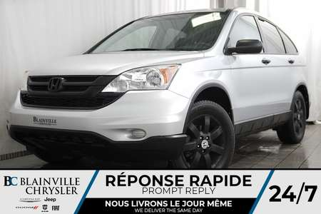 2011 Honda CR-V LX + CLIM + RADIO AM/FM + CRUISE + BAS KILOMÈTRES for Sale  - BC-P1234  - Blainville Chrysler